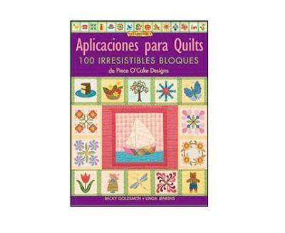 Aplicaciones Para Quilts 100 Irresistibles Bloques