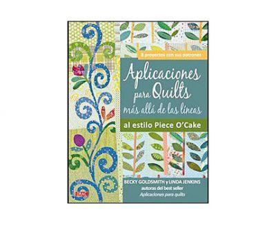 Aplicaciones Para Quilts Más Allá de las Lineas al Estilo Piece O´Cake